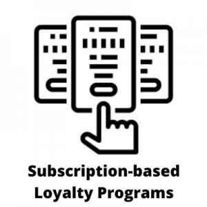 Subscription Based Loyalty Programs