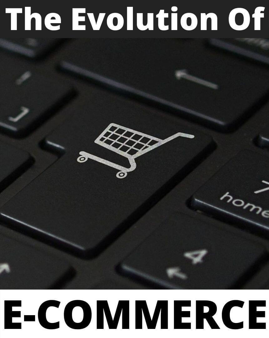 Evolution of E-commerce: A brief Study…