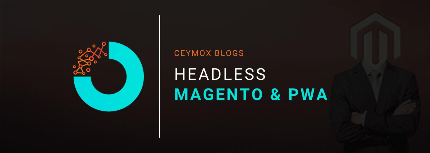 Headless Magento & PWA
