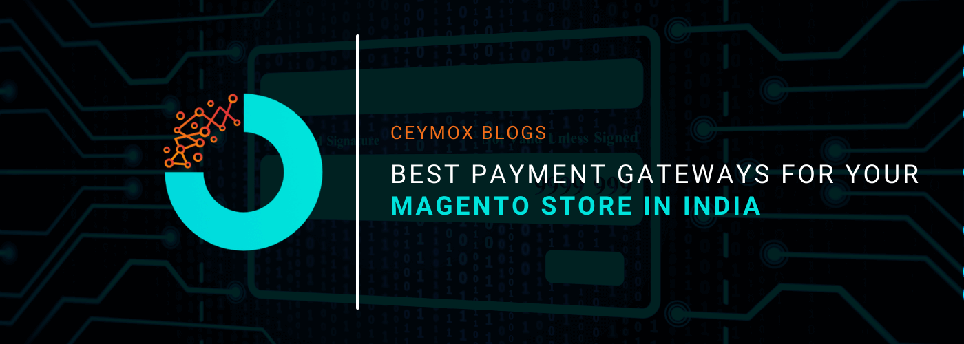 Best Payment Gateways For Your Magento Store in India