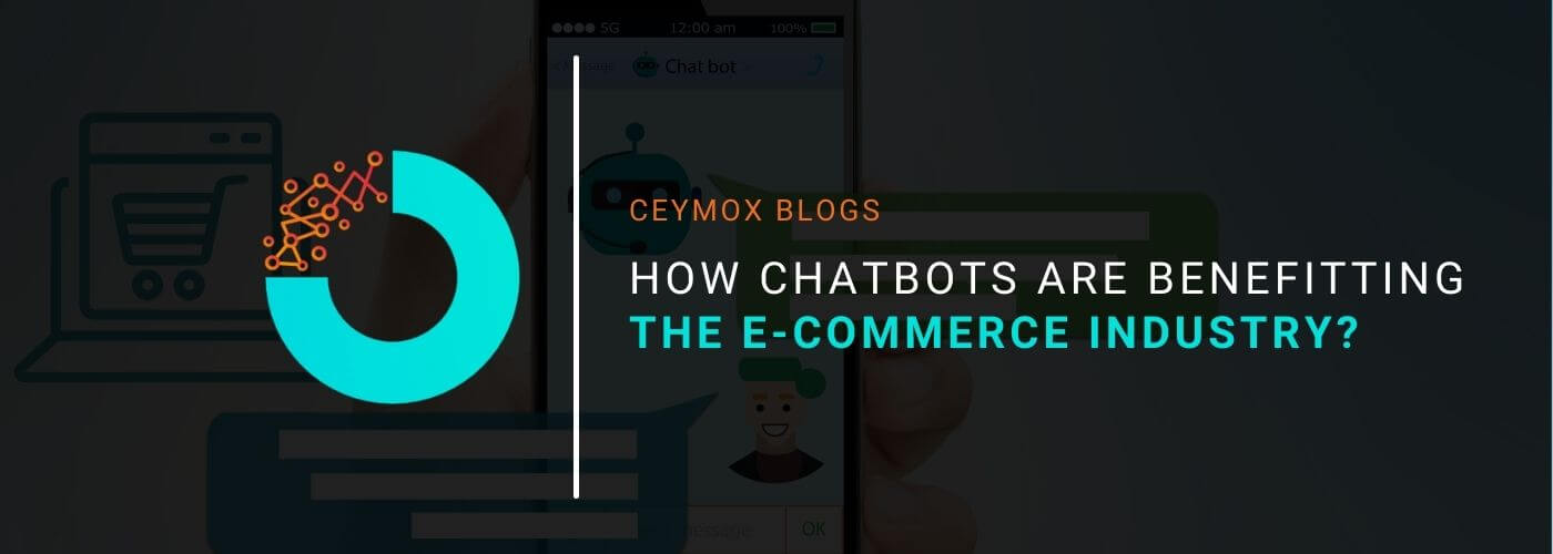 How Chatbots are benefitting the E-commerce Industry