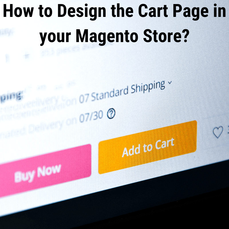 How to Design the Cart Page in your Magento Store? A Complete Guide…