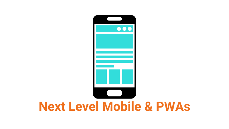 Next Level Mobile & PWAs