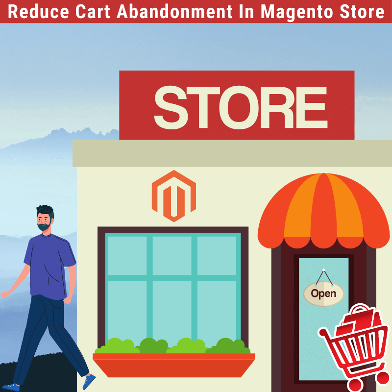 Reduce Cart Abandonment In Magento Store