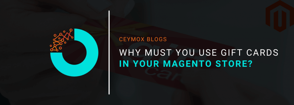 Why must you use Gift Cards in your Magento store