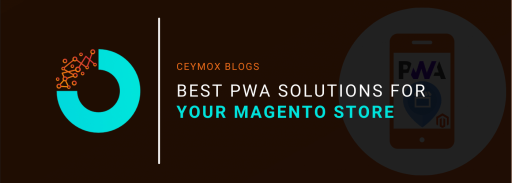Best PWA Solutions For Your Magento Store