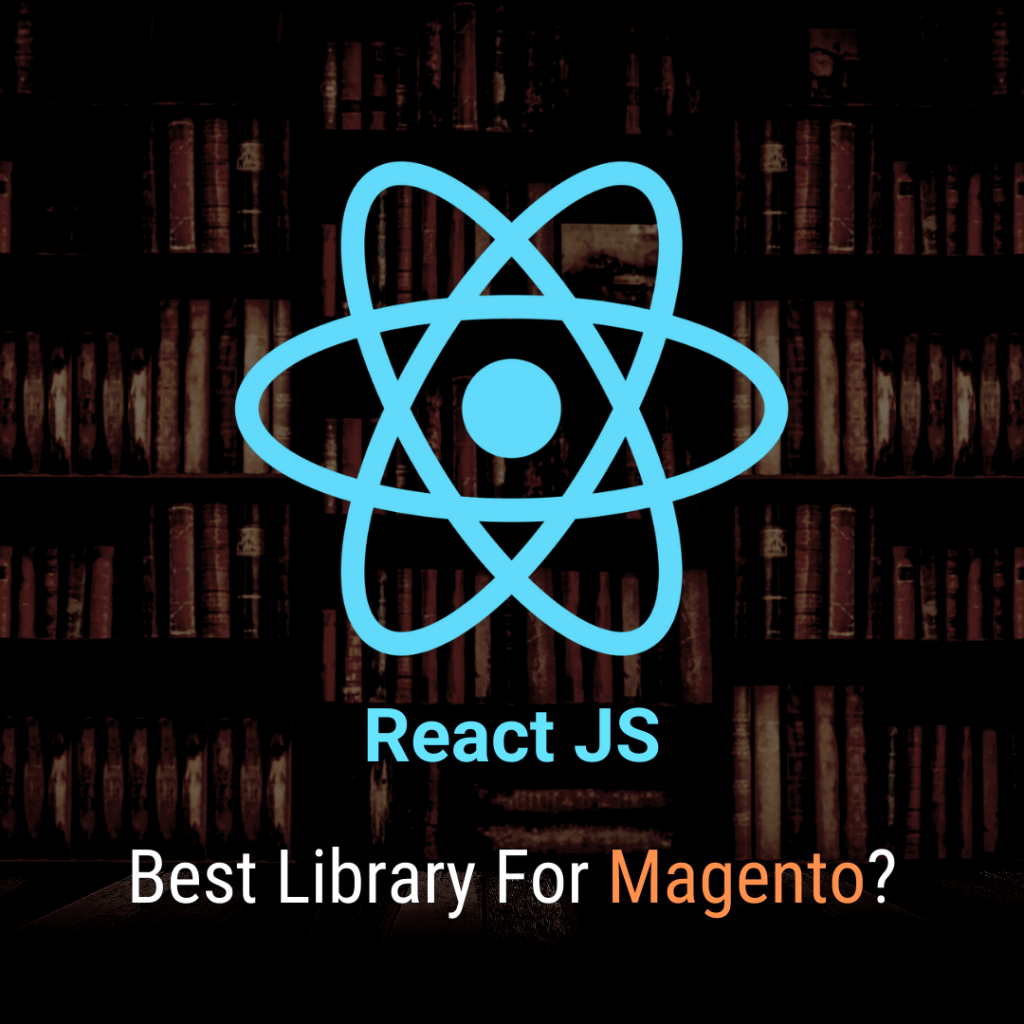 React JS Best Library For Magento