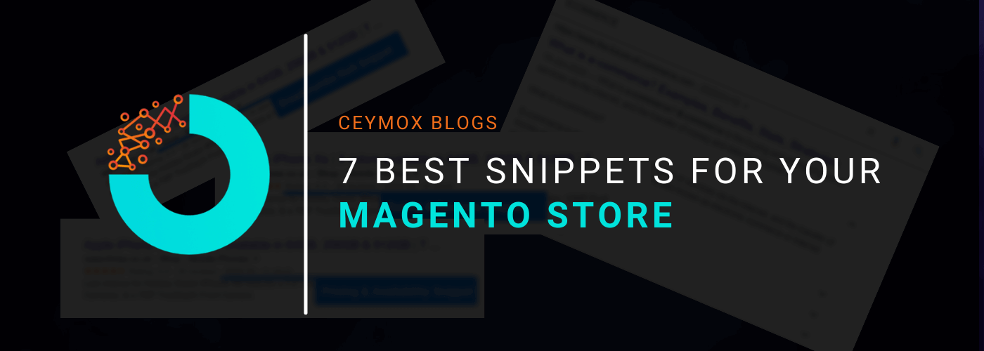 7 Best Snippets for your Magento Store