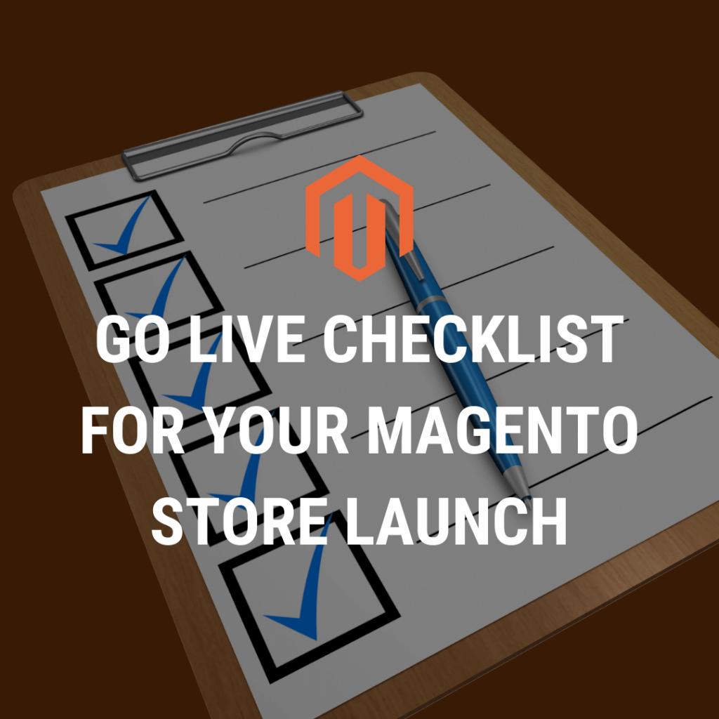 Go Live Checklist For Magento Store Launch