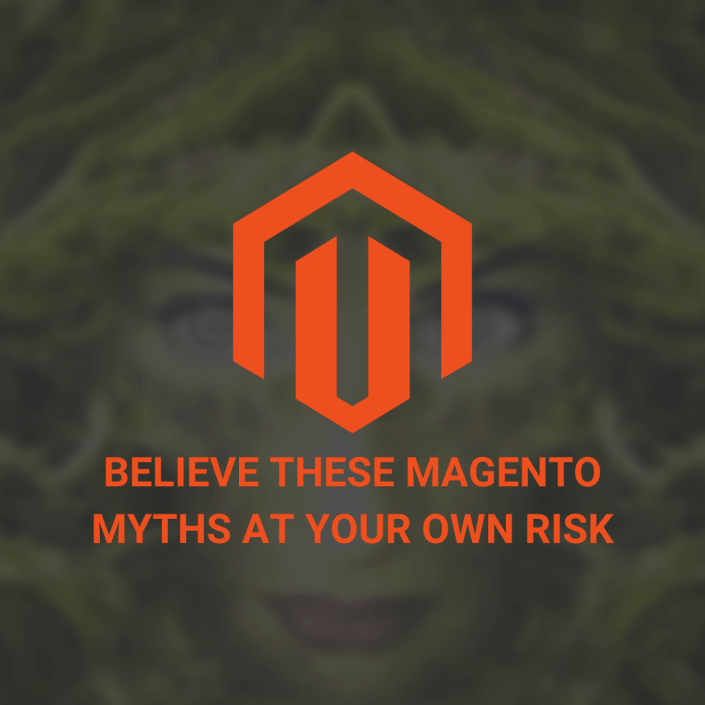 Believe These Magento Myths At Your Risk