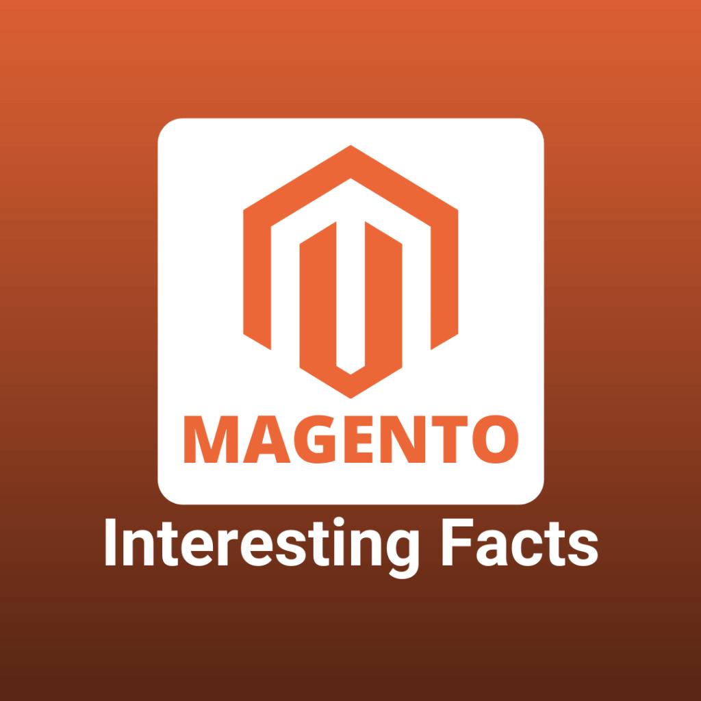Magento Interesting Facts