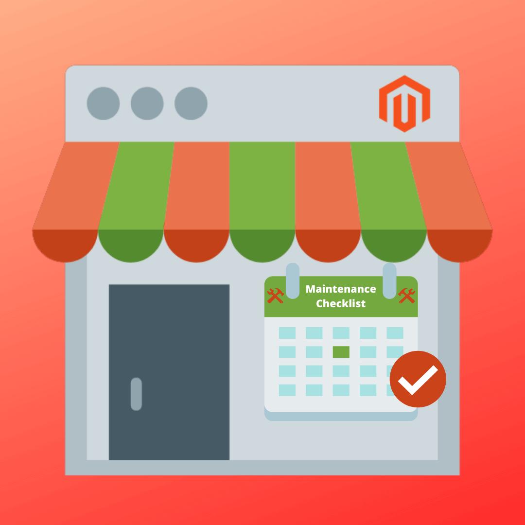 Magento Store Maintenance Monthly Checklist