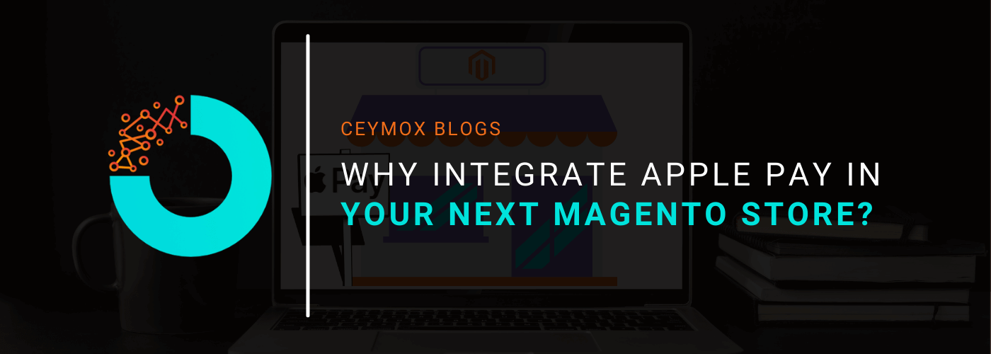 Why integrate Apple Pay in your next Magento store