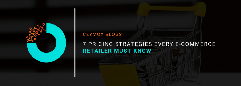 7 Pricing Strategies Every E-commerce Retailer Must Know