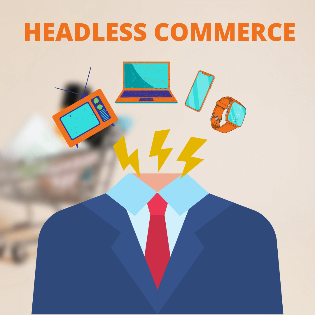 Headless Commerce is the Future of E-commerce: A Complete Guide