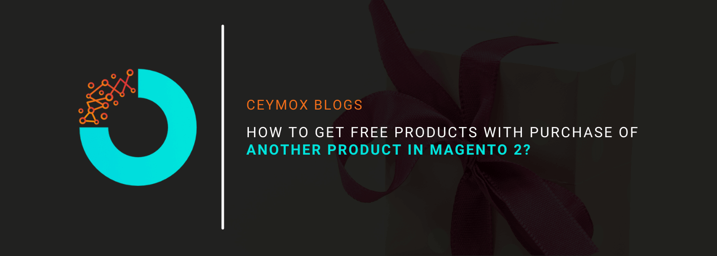 How to get free products with the purchase of another product in Magento 2