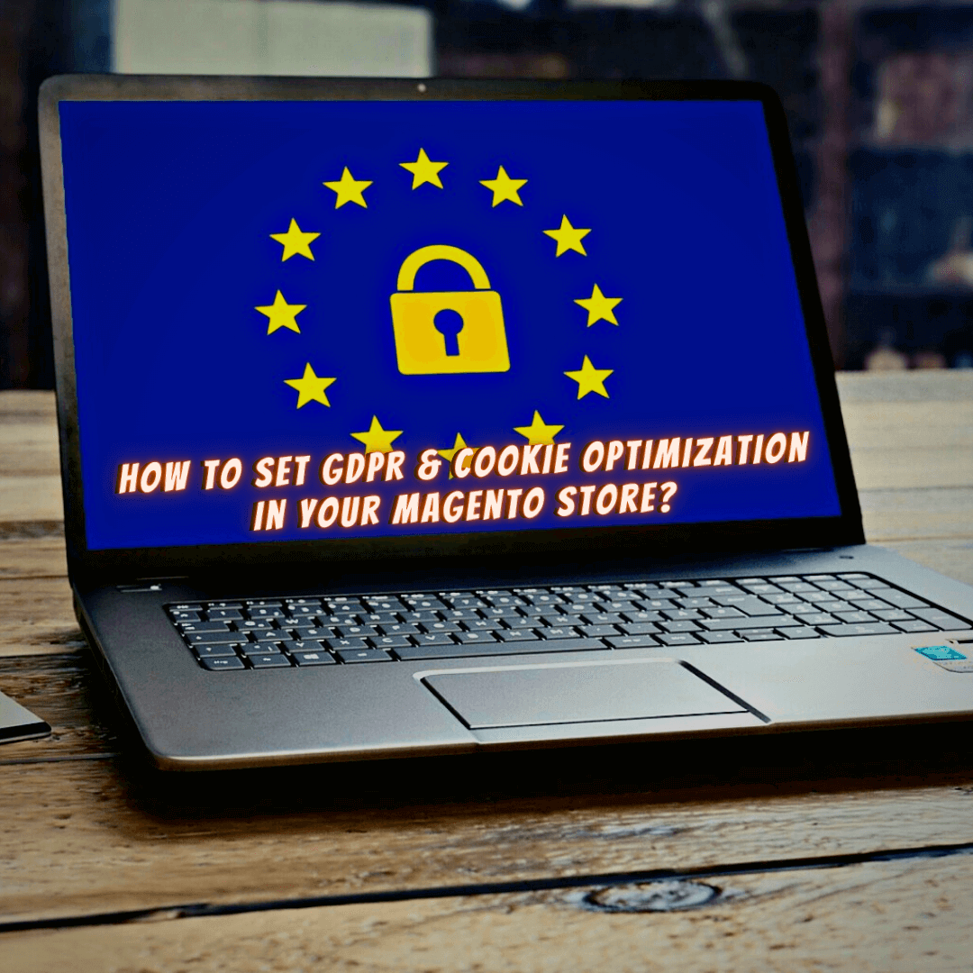 How to set GDPR and Cookie Optimization in your Magento Store?