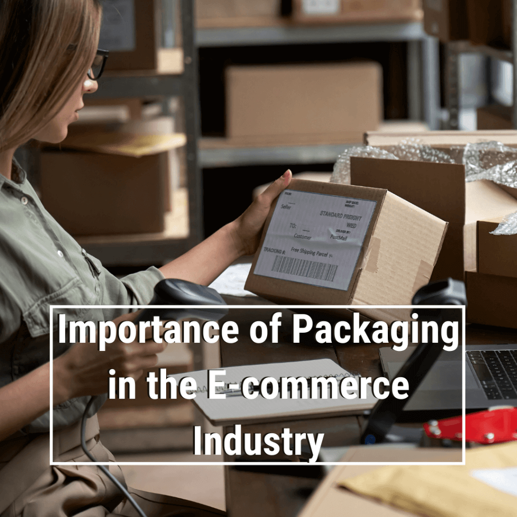 Importance of Packaging in E-commerce Industry