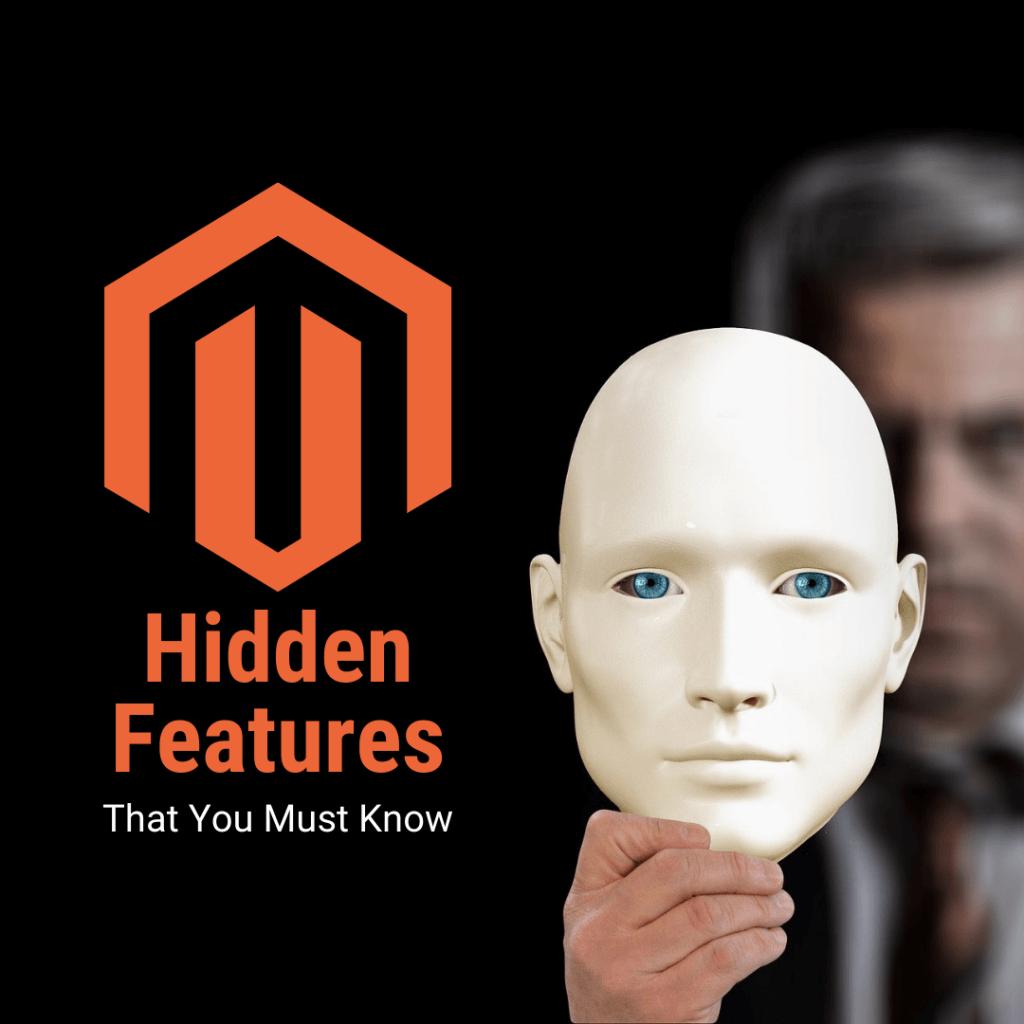Magento Hidden Features