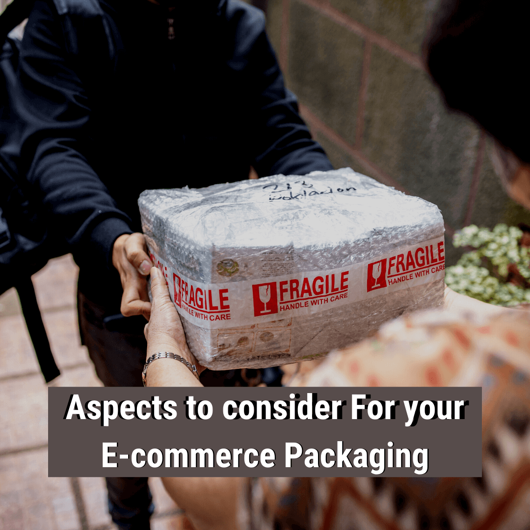 Aspects to consider For your E-commerce Packaging: A Definitive Guide