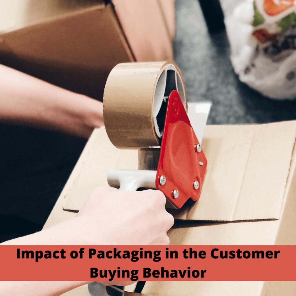 Impact of Packaging in Customer Buying Behavior